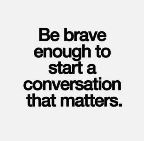 Be brave enough to start a conversation that matters_olj_20032016